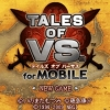 Tales of VS. for Mobile